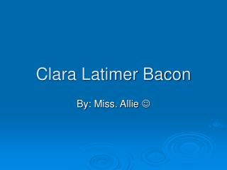 Clara Latimer Bacon