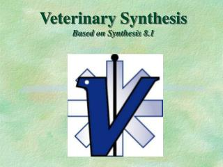 Veterinary Synthesis Based on Synthesis 8.1
