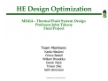 HE Design Optimization  ME414   Thermal Fluid System Design  Professor John Toksoy Final Project