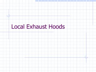 Local Exhaust Hoods
