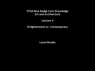 STGA Blue Badge Core Knowledge Art and Architecture Lecture 4 Enlightenment to  Contemporary