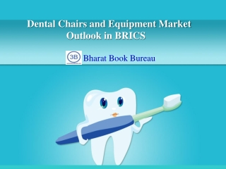 Dental Chairs and Equipment Market Outlook in BRICS (Brazil,