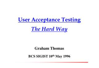 User Acceptance Testing The Hard Way
