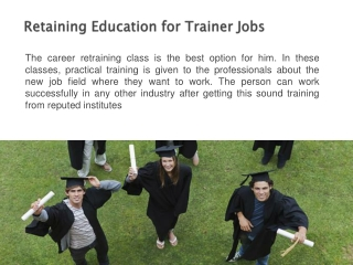 Retaining Education for Trainer Jobs in Us