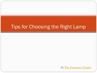 Tips For Choosing the Right Lamp