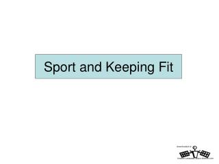 Sport and Keeping Fit