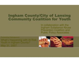 Ingham County/City of Lansing  Community Coalition for Youth