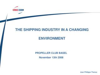 THE SHIPPING INDUSTRY IN A CHANGING ENVIRONMENT