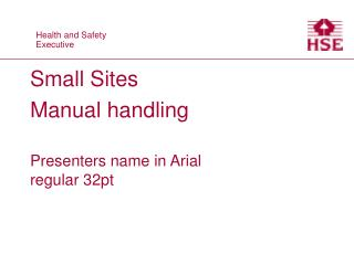 Small Sites Manual handling