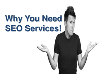 Why you need seo services!