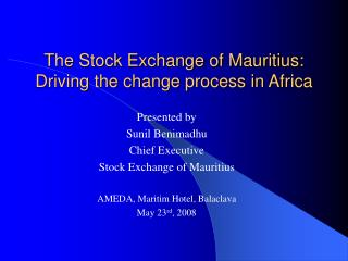 The Stock Exchange of Mauritius: Driving the change process in Africa
