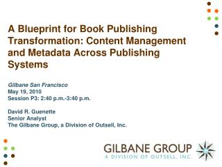 A Blueprint for Book Publishing Transformation: Content Management and Metadata Across Publishing Systems