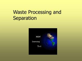 Waste Processing and Separation