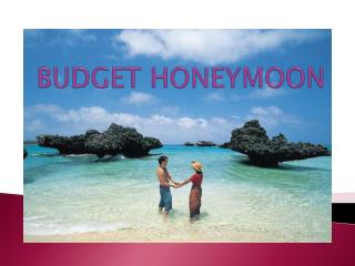 deciding on where to go on your budget honeymoon