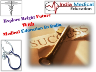 Explore Bright Future With Medical Education In India