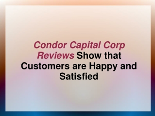 Condor Capital Corp Reviews Show that Customers are Happy an