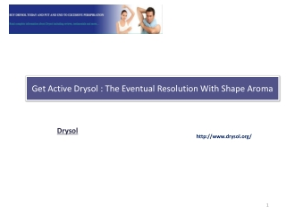 Get Active Drysol: The Eventual Resolution With Shape Aroma