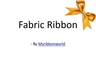 Add magical touch of fabric ribbon in celebration