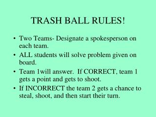 TRASH BALL RULES!