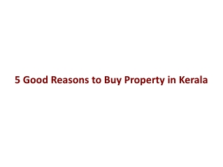 5 Good Reasons to Buy Property in Kerala