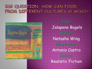 Big Question:  How  can food from different cultures  be mixed?