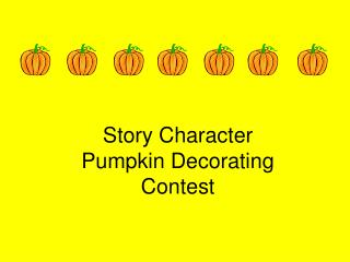 Story Character  Pumpkin Decorating  Contest