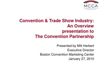 Convention & Trade Show Industry:  An Overview presentation to The Convention Partnership