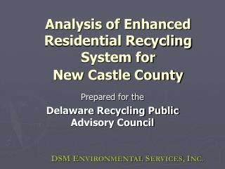 Analysis of Enhanced Residential Recycling System for  New Castle County
