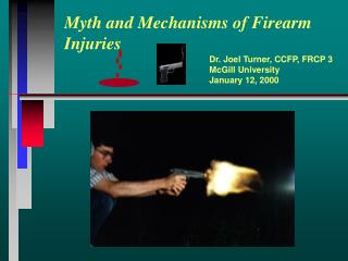 Myth and Mechanisms of Firearm Injuries