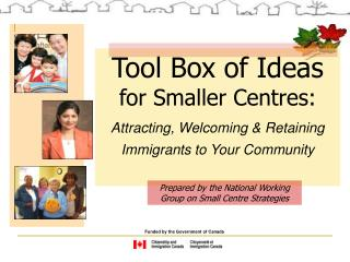 Tool Box of Ideas for Smaller Centres: