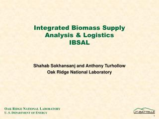 Integrated Biomass Supply  Analysis & Logistics  IBSAL