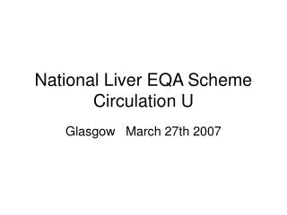 National Liver EQA Scheme   Circulation U