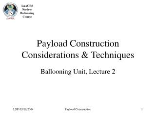 Payload Construction Considerations & Techniques