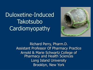 Duloxetine-Induced Takotsubo Cardiomyopathy