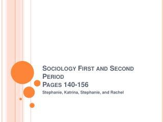 Sociology First and Second Period Pages 140-156