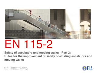 EN 115-2 Safety of escalators and moving walks - Part 2:  Rules for the improvement of safety of existing escalators and