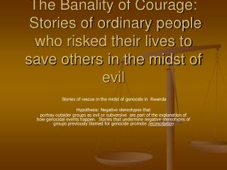 The Banality of Courage:   Stories of ordinary people who risked their lives to save others in the midst of evil