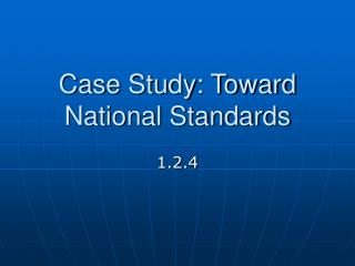 Case Study: Toward National Standards