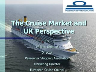 The Cruise Market and UK Perspective