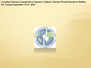Canadian Tourism Commission to Sponsor Culinary Tourism