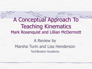 A Conceptual Approach To Teaching Kinematics Mark Rosenquist and Lillian McDermott