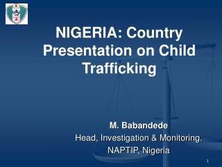 NIGERIA: Country Presentation on Child Trafficking