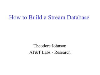 How to Build a Stream Database
