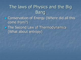 The laws of Physics and the Big Bang