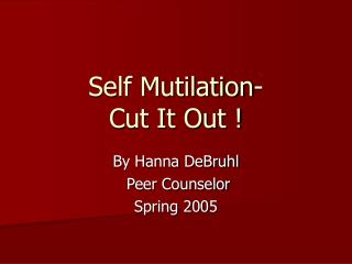 Self Mutilation-  Cut It Out !