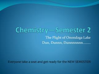 Chemistry—Semester 2