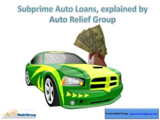 Subprime loan explained by Auto Relief Group