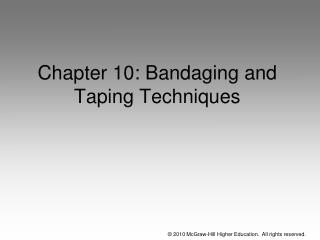 Chapter 10: Bandaging and Taping Techniques