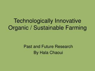 Technologically Innovative Organic / Sustainable Farming