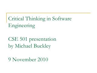 Critical Thinking in Software Engineering CSE 501 ...